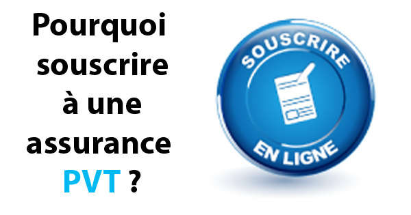 Pourquoi choisir une assurance PVT ? Découvrez les raisons